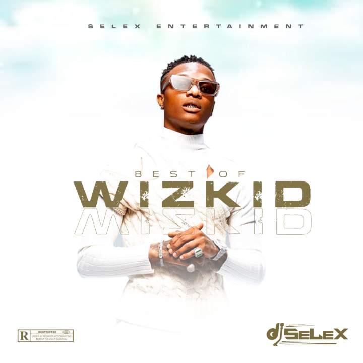 Best of Wizkid Mixtape 08183486214