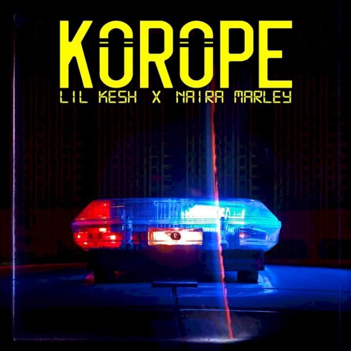 Lil Kesh - Korope (feat. Naira Marley)
