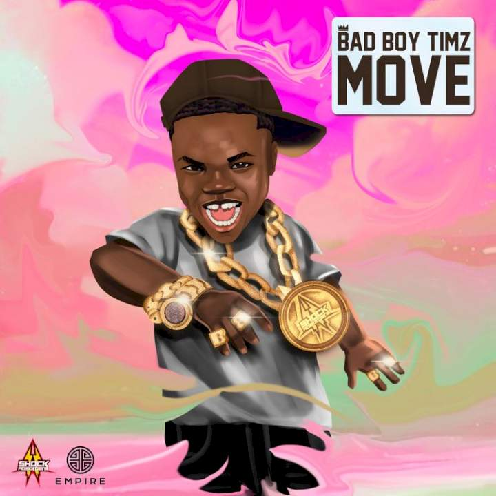 Bad Boy Timz - Move