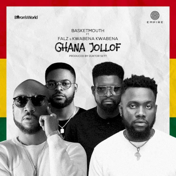 Basketmouth - Ghana Jollof (feat. Falz & Kwabena Kwabena)