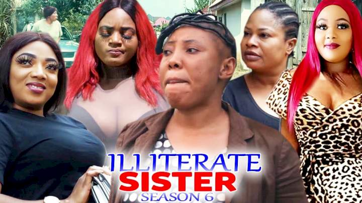 Illiterate Sisters (2021) Part 6