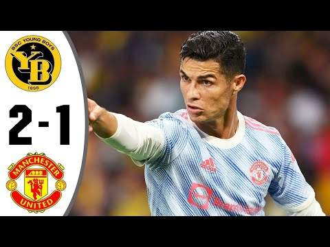 Young Boys 2 - 1 Manchester Utd (Sep-14-2021) UEFA Champions League Highlights