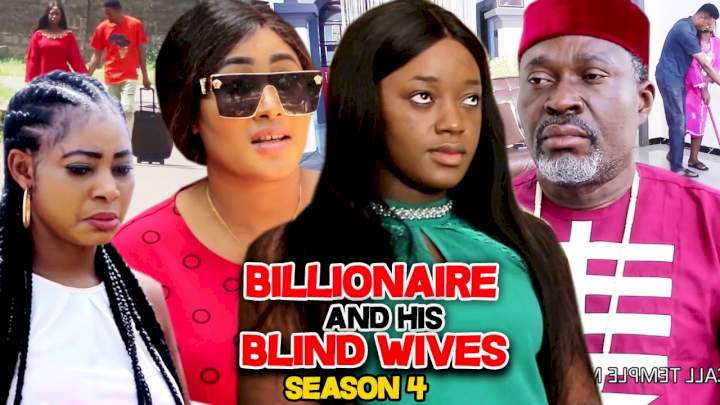 Billionaire and His Blind Wives (2021) Part 4