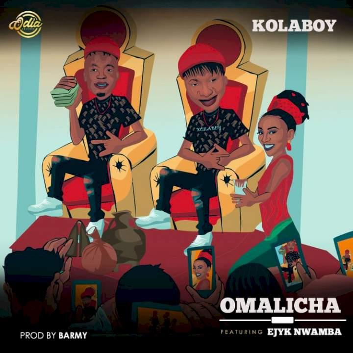 Kolaboy - Omalicha (feat. Ejyk Nwamba)