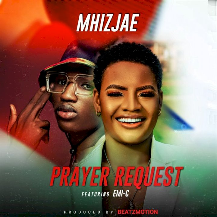 Mhizjae - Prayer Request (feat. Emi C)