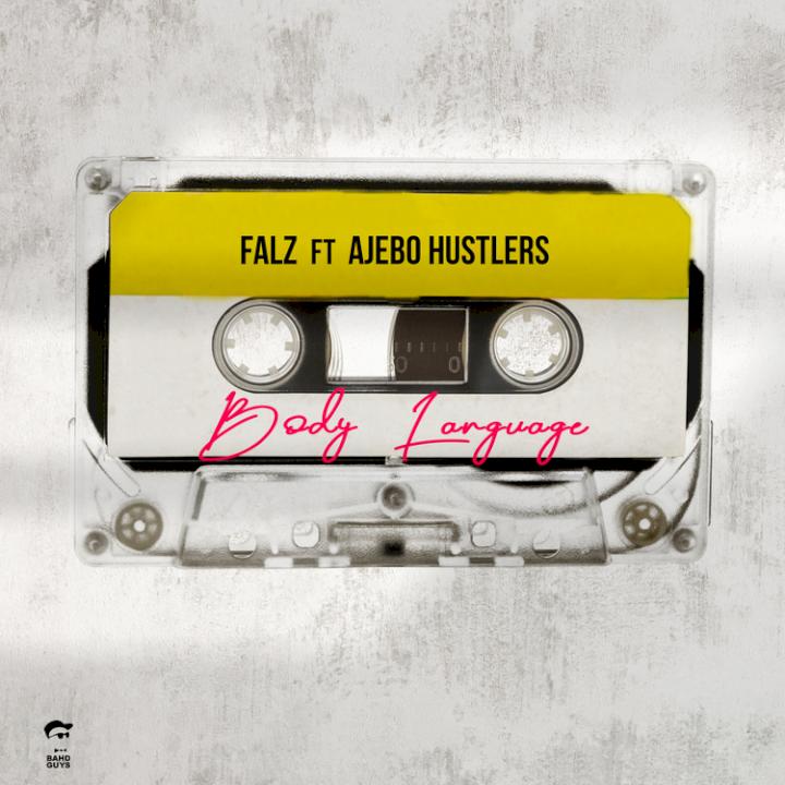 Falz - Body Language (feat. Ajebo Hustlers)
