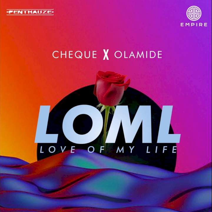 Cheque - LOML (feat. Olamide)