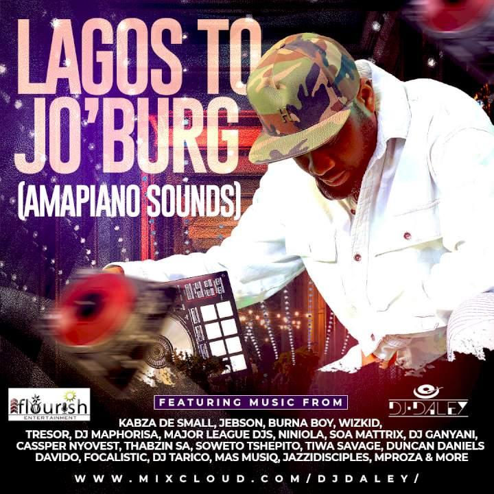 DJ Daley - Lagos To Jo'Burg (Amapiano Sounds) Mixtape