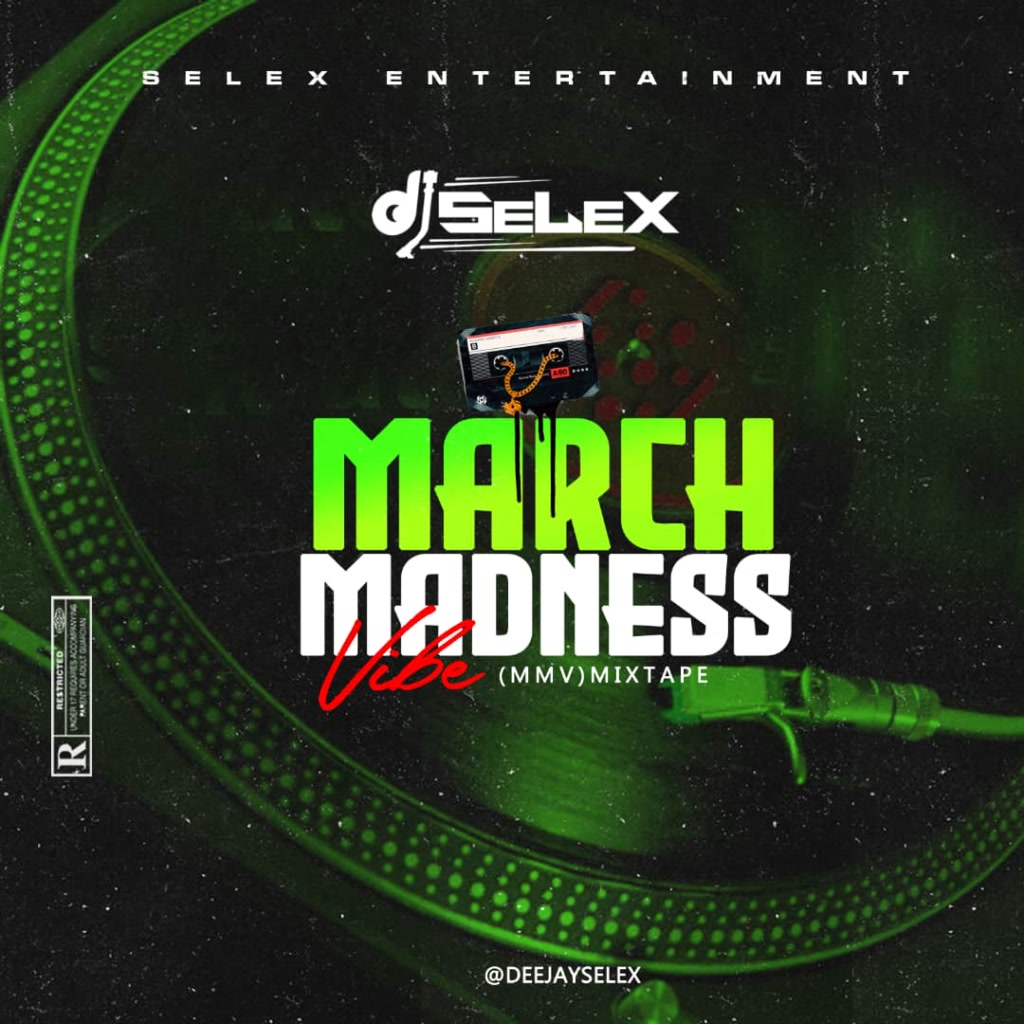DJ Selex - March Madness Vibe Mixtape 08183486214