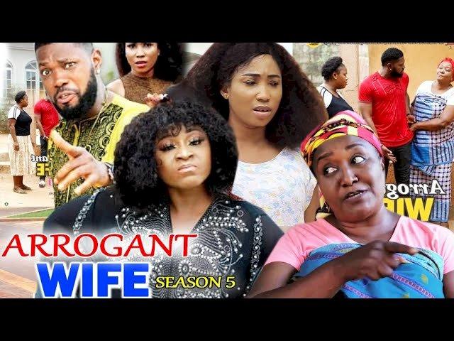 Nollywood Movie: Arrogant Wife (2021) (Part 5 & 6)