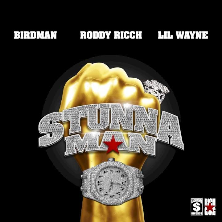 Birdman & Roddy Ricch - STUNNAMAN (feat. Lil Wayne)