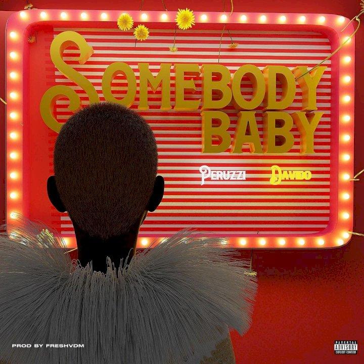 Peruzzi - Somebody Baby (feat. Davido)