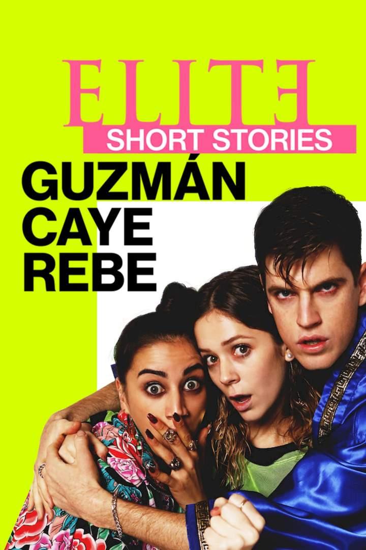 Elite Short Stories: Guzmán Caye Rebe Season 1