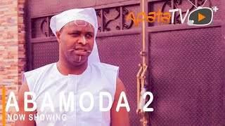 Yoruba Movie: Abamoda 2 (2021)