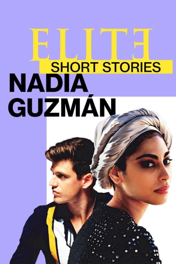 Élite Short Stories: Nadia Guzmán