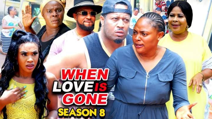 When Love Is Gone (2021) Part 8