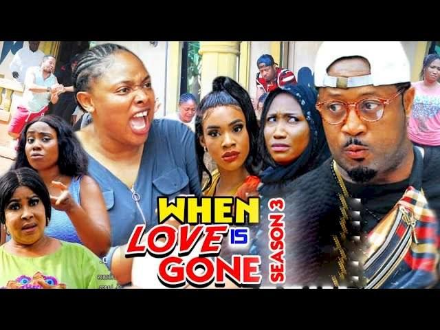 When Love Is Gone (2021) Part 3
