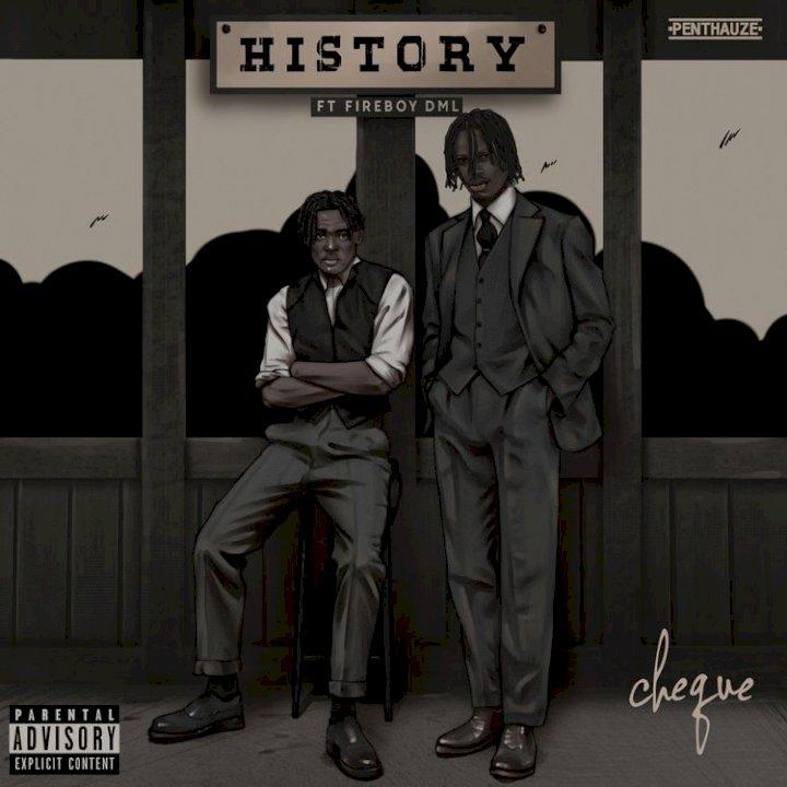 Cheque - History (feat. Fireboy DML)