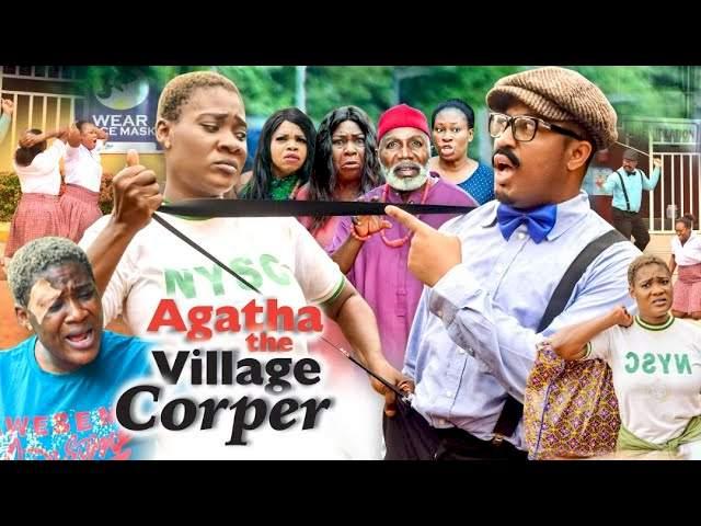Agatha the Village Corper (2021) Part 6