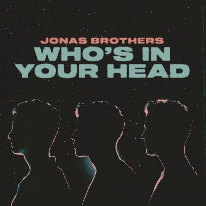 Jonas Brothers - Who's In Your Head