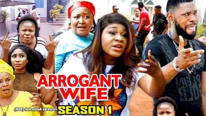 Arrogant Wife (2021) Part 1