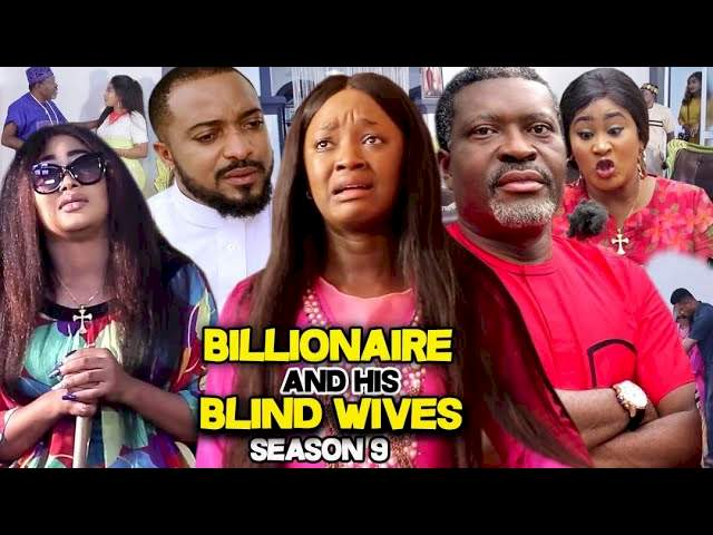 Billionaire and His Blind Wives (2021) Part 7