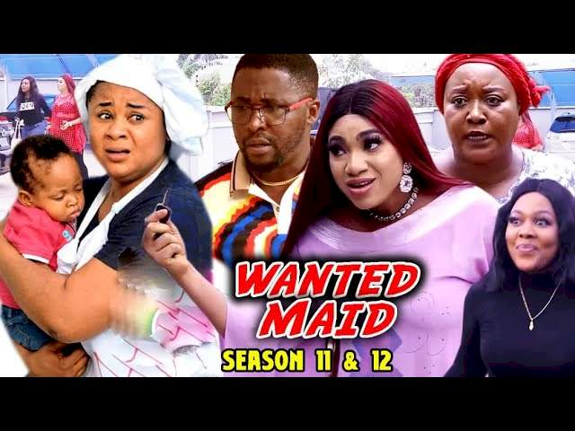 Nollywood Movie: Wanted Maid (2021) (Part 11 & 12)