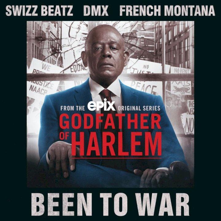 Godfather of Harlem - Been To War (feat. Swizz Beatz, DMX & French Montana)