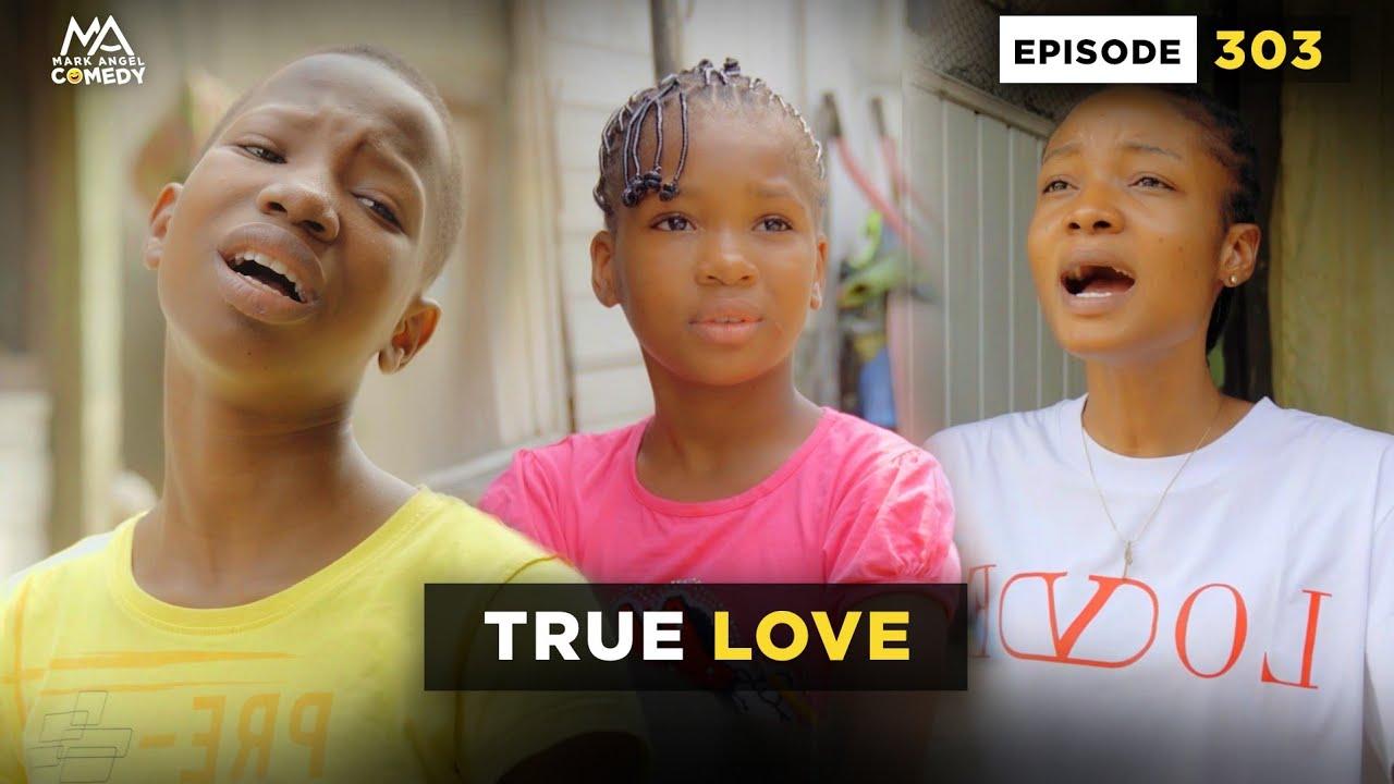 Mark Angel Comedy - Episode 303 (True Love)