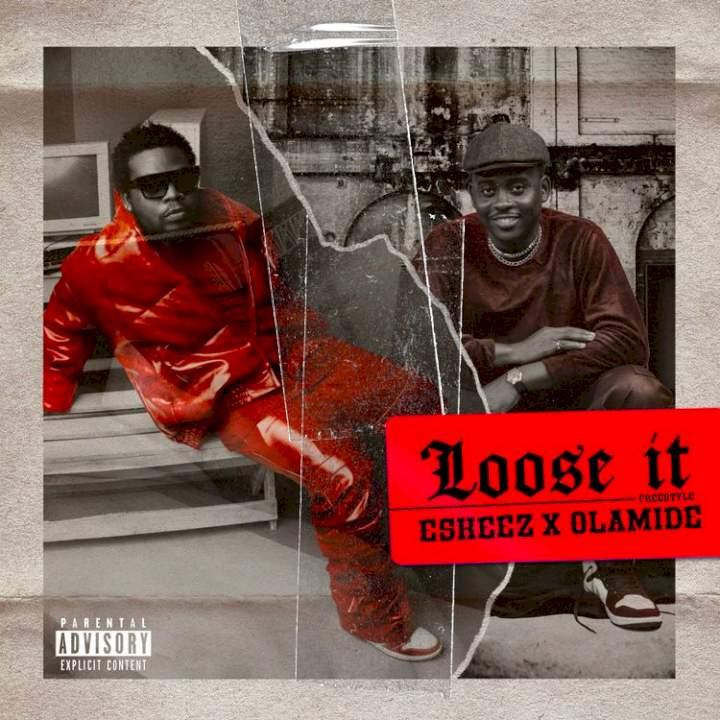 Olamide & Eskeez - Loose It