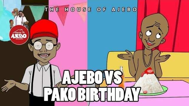 House of Ajebo - Ajebo vs. Pako Birthday