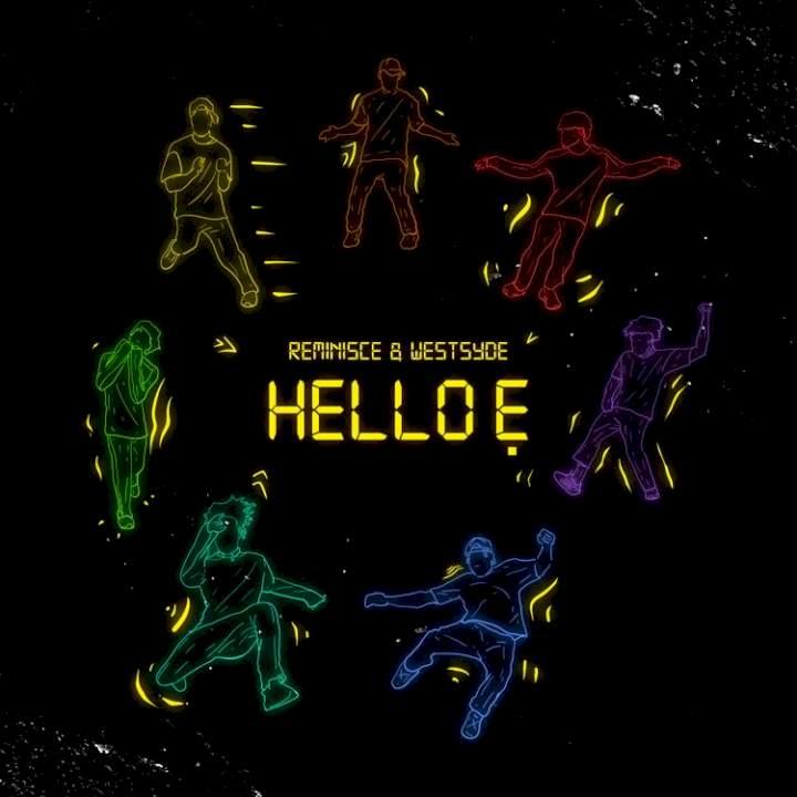 Reminisce & Westsyde - Hello Ẹ