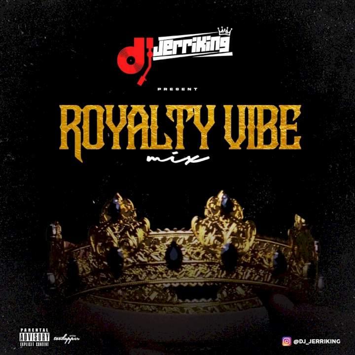 DJ Jerriking - Royalty Vibe Mix