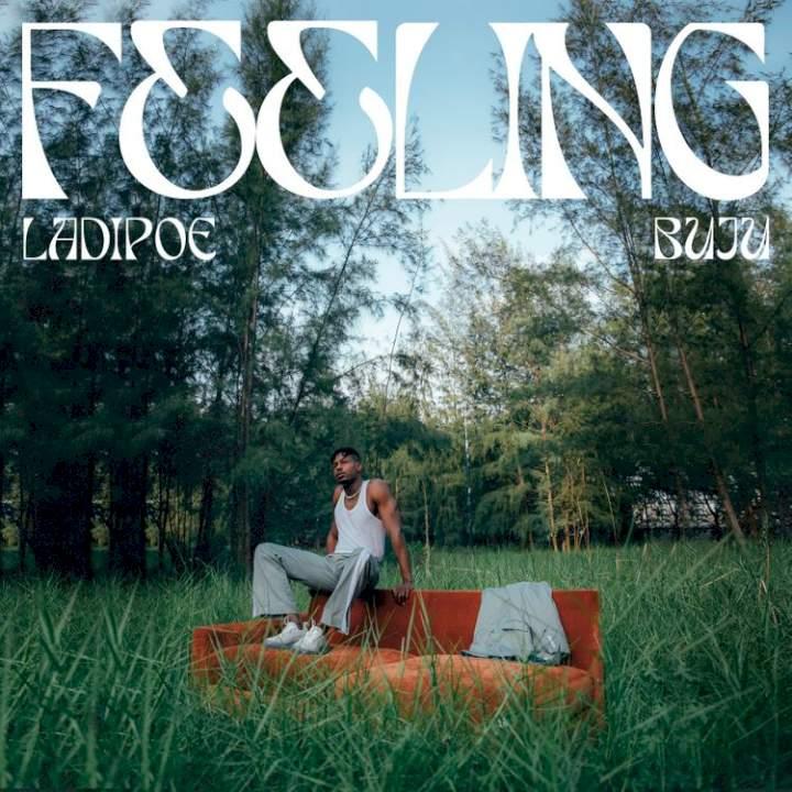 LADIPOE - Feeling (feat. Buju)