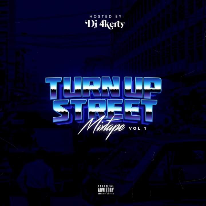 DJ 4Kerty - Turn Up Street Mixtape (Vol. 1)