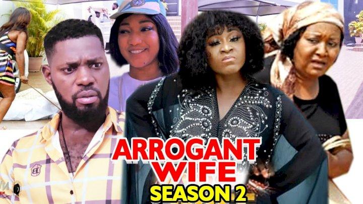 Arrogant Wife (2021) Part 2