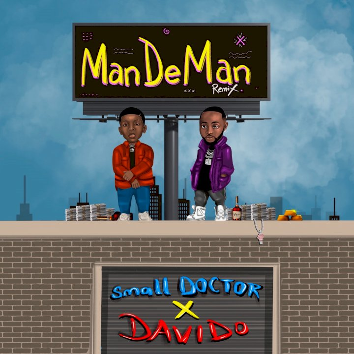 Small Doctor - Mandeman (Remix) (feat. Davido)