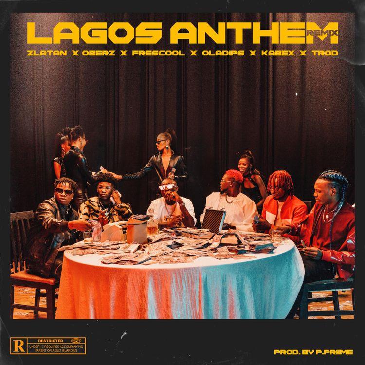 Zlatan - Lagos Anthem (Remix) (feat. OlaDips, Oberz, Frescool, Kabex & TROD)
