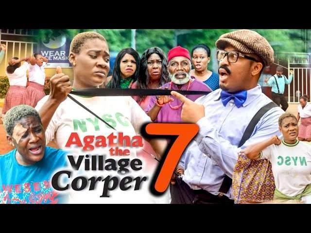 Agatha the Village Corper (2021) Part 7