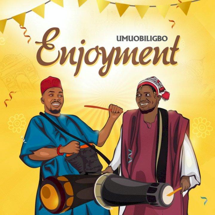 Umu Obiligbo - Enjoyment