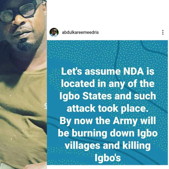Assuming the Nigeria Defense Academy was in any of the Igbo states, by now Army will be burning down Igbo villages - Singer, Eedris Abdulkareem