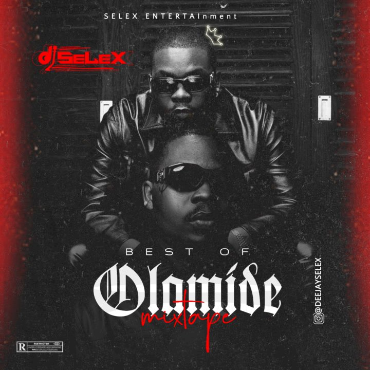 DJ Selex - Best of Olamide Mix 08183486214