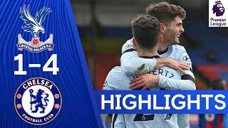 Crystal Palace 1 - 4 Chelsea (Apr-10-2021) Premier League Highlights