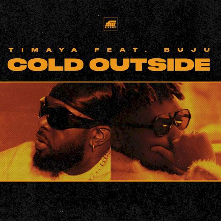 Timaya - Cold Outside (feat. Buju)