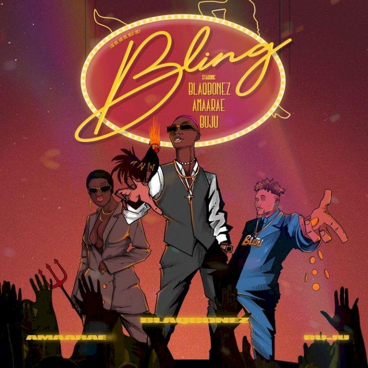 Music: BlaqBonez - Bling (feat. Amaarae & Buju)