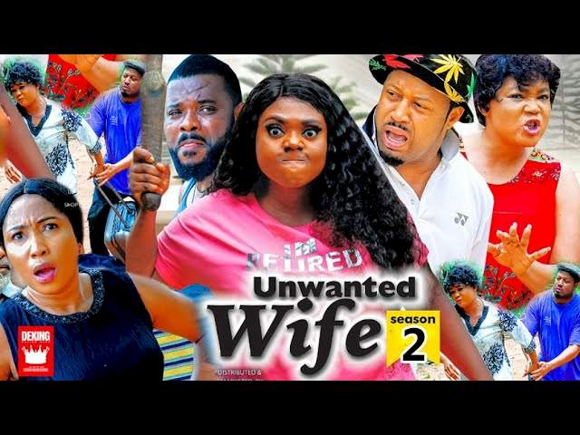 Unwanted Wife (2021) Part 2