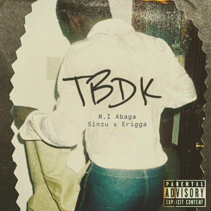 M.I Abaga - TBDK (feat. Sinzu & Erigga)