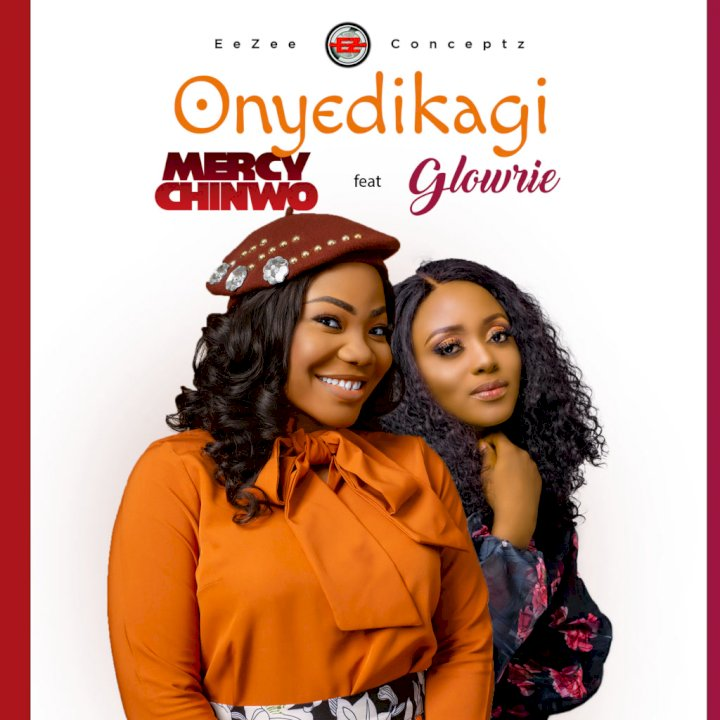 Mercy Chinwo - Onyedikagi (feat. Glowrie)
