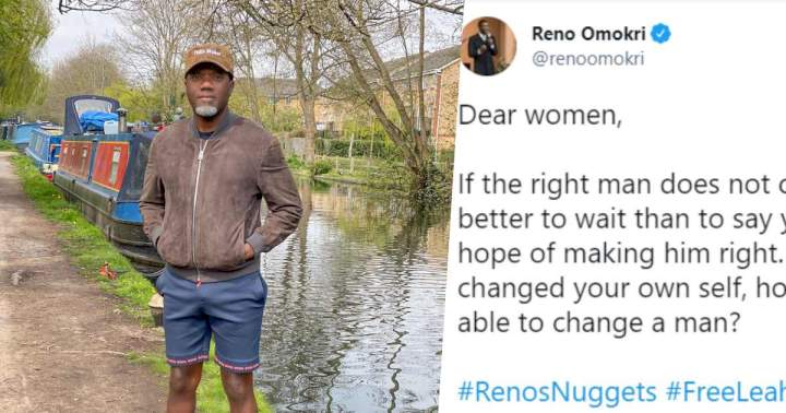 """""""If the right man does not come, keep waiting; you can't change the wrong man"""" - Reno Omokri"""