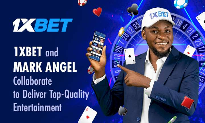 1xBet and Mark Angel Collaborate to Deliver Top-Quality Entertainment to Nigerian Citizens
